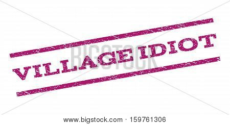 Village Idiot watermark stamp. Text tag between parallel lines with grunge design style. Rubber seal stamp with dust texture. Vector purple color ink imprint on a white background.