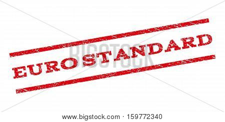Euro Standard watermark stamp. Text tag between parallel lines with grunge design style. Rubber seal stamp with dust texture. Vector red color ink imprint on a white background.