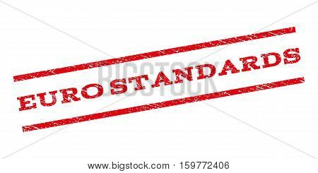 Euro Standards watermark stamp. Text caption between parallel lines with grunge design style. Rubber seal stamp with dirty texture. Vector red color ink imprint on a white background.