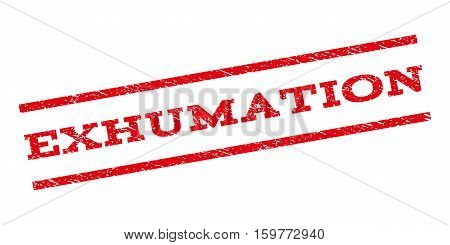 Exhumation watermark stamp. Text tag between parallel lines with grunge design style. Rubber seal stamp with dust texture. Vector red color ink imprint on a white background.