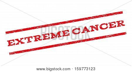 Extreme Cancer watermark stamp. Text tag between parallel lines with grunge design style. Rubber seal stamp with dust texture. Vector red color ink imprint on a white background.