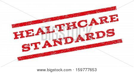 Healthcare Standards watermark stamp. Text tag between parallel lines with grunge design style. Rubber seal stamp with dirty texture. Vector red color ink imprint on a white background.