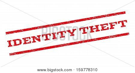 Identity Theft watermark stamp. Text caption between parallel lines with grunge design style. Rubber seal stamp with unclean texture. Vector red color ink imprint on a white background.