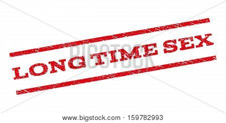 Long Time Sex watermark stamp. Text tag between parallel lines with grunge design style. Rubber seal stamp with unclean texture. Vector red color ink imprint on a white background.