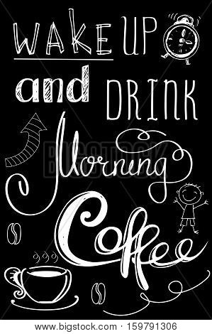 wake up and drink morning coffee hand drawn letteringstock vector background on black