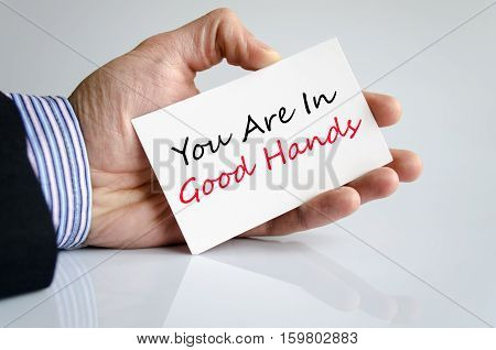 You are in good hands text concept isolated over white background