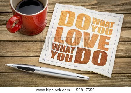 do what you love - motivational word abstract on a napkin with cup of coffee