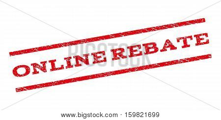 Online Rebate watermark stamp. Text tag between parallel lines with grunge design style. Rubber seal stamp with dust texture. Vector red color ink imprint on a white background.