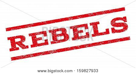 Rebels watermark stamp. Text caption between parallel lines with grunge design style. Rubber seal stamp with unclean texture. Vector red color ink imprint on a white background.