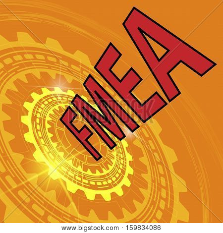Failure mode and effect analysis strategy background. Orange industrial background with gear and red title FMEA