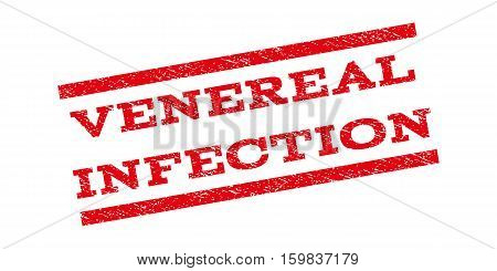 Venereal Infection watermark stamp. Text caption between parallel lines with grunge design style. Rubber seal stamp with dust texture. Vector red color ink imprint on a white background.