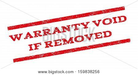 Warranty Void If Removed watermark stamp. Text tag between parallel lines with grunge design style. Rubber seal stamp with dust texture. Vector red color ink imprint on a white background.