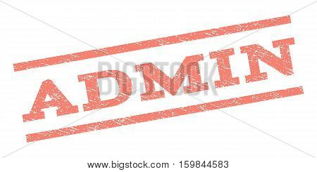 Admin watermark stamp. Text tag between parallel lines with grunge design style. Rubber seal stamp with dirty texture. Vector salmon color ink imprint on a white background.