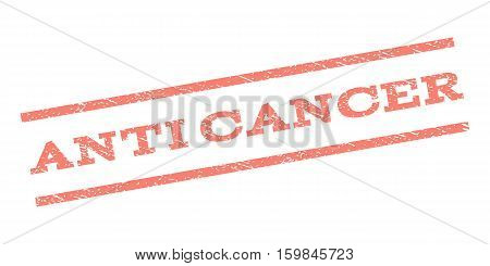 Anti Cancer watermark stamp. Text caption between parallel lines with grunge design style. Rubber seal stamp with unclean texture. Vector salmon color ink imprint on a white background.