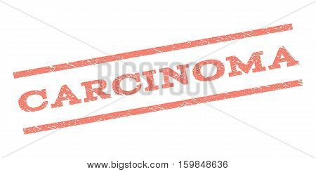 Carcinoma watermark stamp. Text tag between parallel lines with grunge design style. Rubber seal stamp with unclean texture. Vector salmon color ink imprint on a white background.