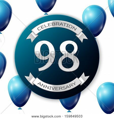 Silver number ninety eight ninety eight years anniversary celebration on blue circle paper banner with silver ribbon. Realistic blue balloons with ribbon on white background. Vector illustration.