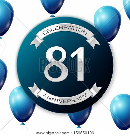 Silver number eighty one years anniversary celebration on blue circle paper banner with silver ribbon. Realistic blue balloons with ribbon on white background. Vector illustration.