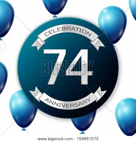 Silver number seventy four years anniversary celebration on blue circle paper banner with silver ribbon. Realistic blue balloons with ribbon on white background. Vector illustration.