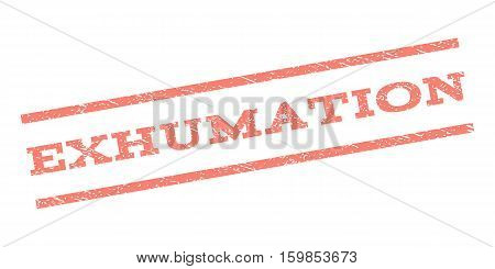 Exhumation watermark stamp. Text tag between parallel lines with grunge design style. Rubber seal stamp with dirty texture. Vector salmon color ink imprint on a white background.