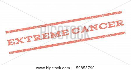 Extreme Cancer watermark stamp. Text caption between parallel lines with grunge design style. Rubber seal stamp with dust texture. Vector salmon color ink imprint on a white background.