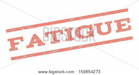 Fatigue watermark stamp. Text caption between parallel lines with grunge design style. Rubber seal stamp with dirty texture. Vector salmon color ink imprint on a white background.