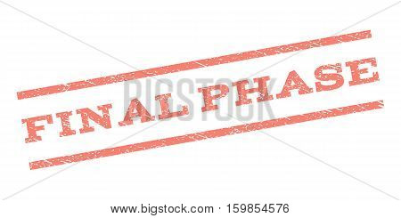 Final Phase watermark stamp. Text tag between parallel lines with grunge design style. Rubber seal stamp with dirty texture. Vector salmon color ink imprint on a white background.