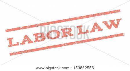 Labor Law watermark stamp. Text caption between parallel lines with grunge design style. Rubber seal stamp with unclean texture. Vector salmon color ink imprint on a white background.