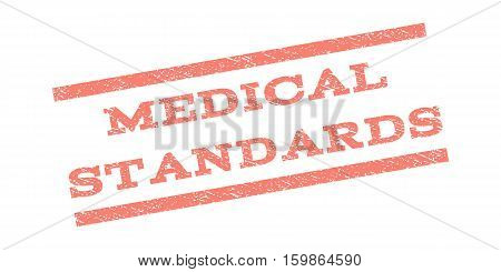 Medical Standards watermark stamp. Text tag between parallel lines with grunge design style. Rubber seal stamp with unclean texture. Vector salmon color ink imprint on a white background.