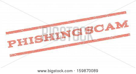 Phishing Scam watermark stamp. Text caption between parallel lines with grunge design style. Rubber seal stamp with unclean texture. Vector salmon color ink imprint on a white background.