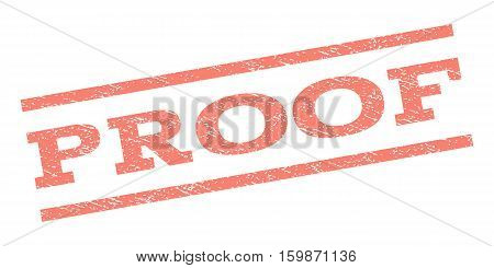 Proof watermark stamp. Text tag between parallel lines with grunge design style. Rubber seal stamp with unclean texture. Vector salmon color ink imprint on a white background.