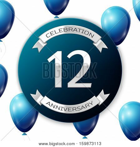 Silver number twelve years anniversary celebration on blue circle paper banner with silver ribbon. Realistic blue balloons with ribbon on white background. Vector illustration.