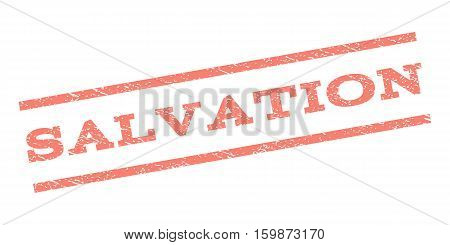 Salvation watermark stamp. Text caption between parallel lines with grunge design style. Rubber seal stamp with scratched texture. Vector salmon color ink imprint on a white background.