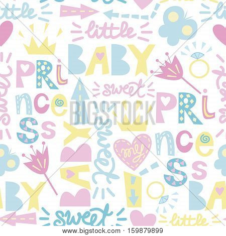 Seamless baby pattern with inscriptions Princess, Sweet, Baby with hearts, crowns, flowers