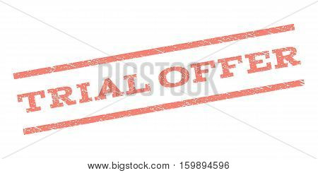 Trial Offer watermark stamp. Text tag between parallel lines with grunge design style. Rubber seal stamp with dirty texture. Vector salmon color ink imprint on a white background.