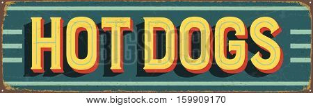 Vintage metal sign - Hot Dogs - Vector EPS10. Grunge and rusty effects can be easily removed for a cleaner look.