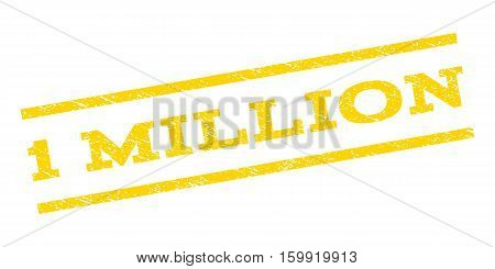 1 Million watermark stamp. Text tag between parallel lines with grunge design style. Rubber seal stamp with dust texture. Vector yellow color ink imprint on a white background.