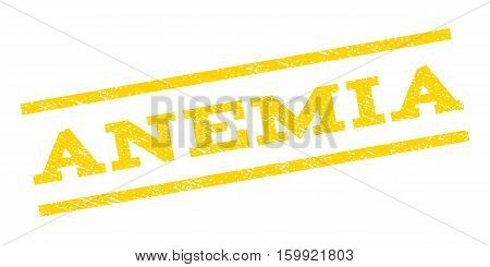 Anemia watermark stamp. Text caption between parallel lines with grunge design style. Rubber seal stamp with dust texture. Vector yellow color ink imprint on a white background.