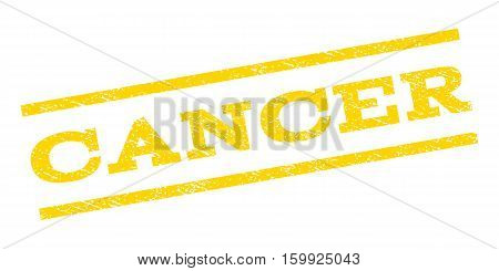 Cancer watermark stamp. Text caption between parallel lines with grunge design style. Rubber seal stamp with dust texture. Vector yellow color ink imprint on a white background.