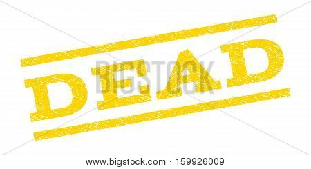 Dead watermark stamp. Text caption between parallel lines with grunge design style. Rubber seal stamp with dust texture. Vector yellow color ink imprint on a white background.
