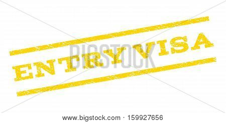 Entry Visa watermark stamp. Text caption between parallel lines with grunge design style. Rubber seal stamp with scratched texture. Vector yellow color ink imprint on a white background.