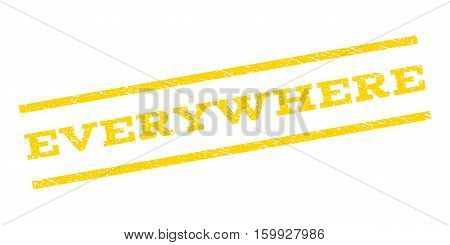 Everywhere watermark stamp. Text caption between parallel lines with grunge design style. Rubber seal stamp with scratched texture. Vector yellow color ink imprint on a white background.