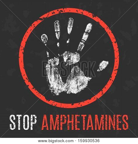 Conceptual vector illustration. Social problems of humanity. Stop amphetamines.