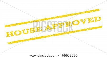 House Approved watermark stamp. Text tag between parallel lines with grunge design style. Rubber seal stamp with scratched texture. Vector yellow color ink imprint on a white background.