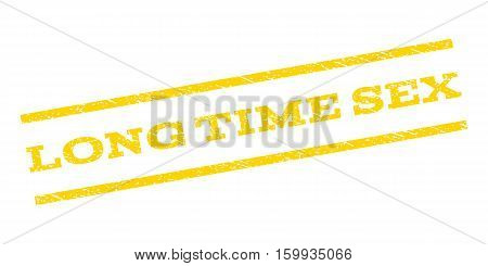 Long Time Sex watermark stamp. Text tag between parallel lines with grunge design style. Rubber seal stamp with dirty texture. Vector yellow color ink imprint on a white background.
