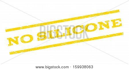 No Silicone watermark stamp. Text caption between parallel lines with grunge design style. Rubber seal stamp with dust texture. Vector yellow color ink imprint on a white background.