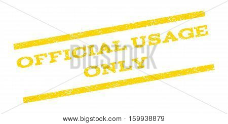 Official USAge Only watermark stamp. Text caption between parallel lines with grunge design style. Rubber seal stamp with unclean texture. Vector yellow color ink imprint on a white background.