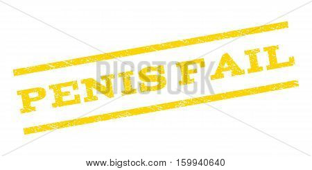 Penis Fail watermark stamp. Text tag between parallel lines with grunge design style. Rubber seal stamp with dust texture. Vector yellow color ink imprint on a white background.
