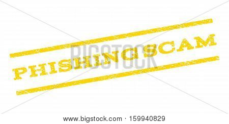 Phishing Scam watermark stamp. Text caption between parallel lines with grunge design style. Rubber seal stamp with dust texture. Vector yellow color ink imprint on a white background.