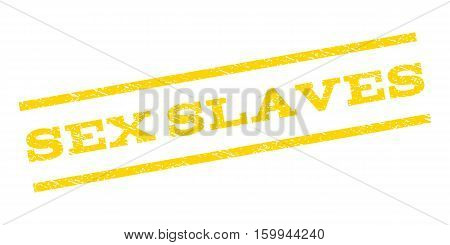 Sex Slaves watermark stamp. Text tag between parallel lines with grunge design style. Rubber seal stamp with unclean texture. Vector yellow color ink imprint on a white background.