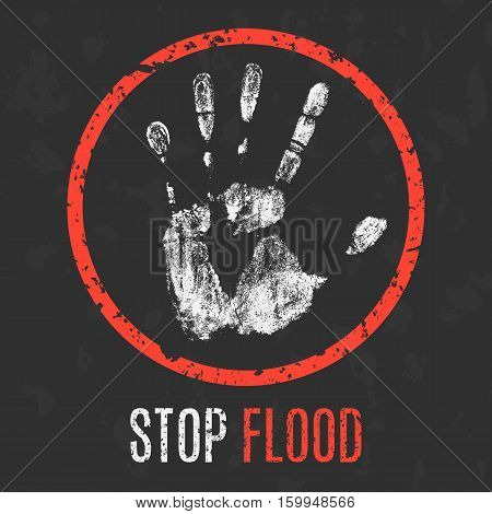 Conceptual vector illustration. Cataclysms. Stop flood sign.